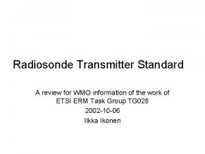 Radiosonde Transmitter Standard A review for WMO information