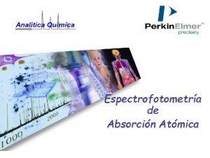 Espectrofotometra de Absorcin Atmica Qu es Absorcin Atmica