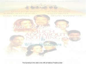 Much Ado About Nothing By William Shakespeare The