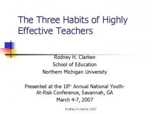 The Three Habits of Highly Effective Teachers Rodney
