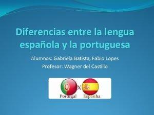 Diferencias entre la lengua espaola y la portuguesa