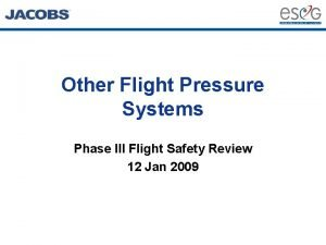 Other Flight Pressure Systems Phase III Flight Safety