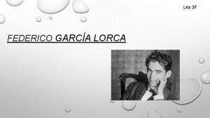 La 3 F FEDERICO GARCA LORCA QUIN GARCA