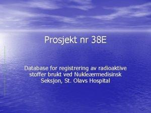 Prosjekt nr 38 E Database for registrering av