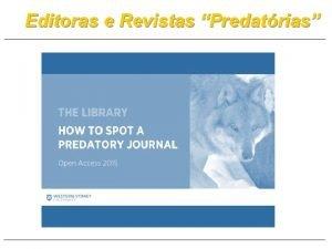 Editoras e Revistas Predatrias Recebi uma mensagem em