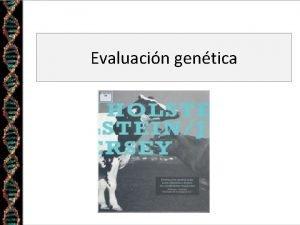 Evaluacin gentica Temas Sistemas de evaluaciones genticas Acuracia