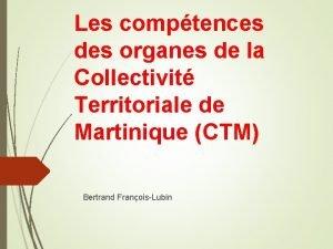 Les comptences des organes de la Collectivit Territoriale