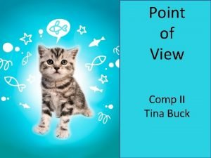 Point of View Comp II Tina Buck Point