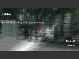 Zabbix Server Monitoring und berwachung Mario H blariog