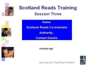 Scotland Reads Training Session Three Name Scotland Reads
