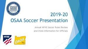 2019 20 OSAA Soccer Presentation Annual NFHS Soccer