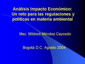 Anlisis Impacto Econmico Un reto para las regulaciones