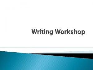 Writing Workshop Comma Splice Comma splice use of