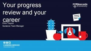 Your progress review and your career Chris Traynor