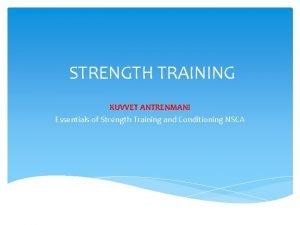 STRENGTH TRAINING KUVVET ANTRENMANI Essentials of Strength Training