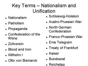 Key Terms Nationalism and Unification Nationalism SchleswigHolstein Patriotism
