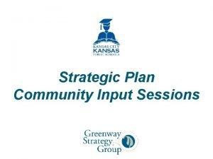 Strategic Plan Community Input Sessions Kansas City Kansas