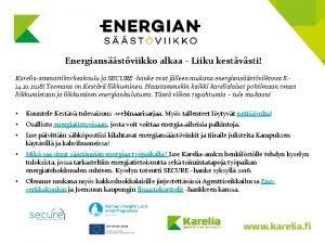 Energiansstviikko alkaa Liiku kestvsti Kareliaammattikorkeakoulu ja SECURE hanke