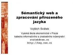 Smantick web a zpracovn pirozenho jazyka Vojtch Svtek