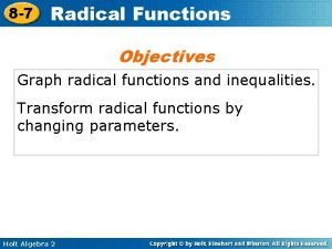 8 7 Radical Functions Objectives Graph radical functions