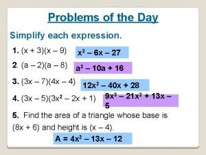 Problems of the Day Simplify each expression 1