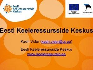 Eesti Keeleressursside Keskus Kadri Vider kadri viderut ee