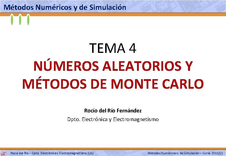 Mtodos Numricos y de Simulacin TEMA 4 NMEROS