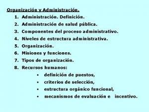 Organizacin y Administracin 1 Administracin Definicin 2 Administracin