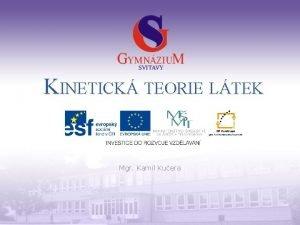 KINETICK TEORIE LTEK Mgr Kamil Kuera Gymnzium a