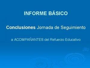 INFORME BSICO Conclusiones Jornada de Seguimiento a ACOMPAANTES