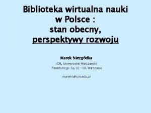 Biblioteka wirtualna nauki w Polsce stan obecny perspektywy