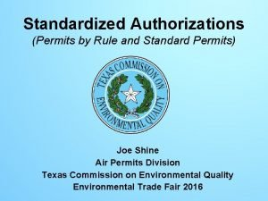 Standardized Authorizations Permits by Rule and Standard Permits