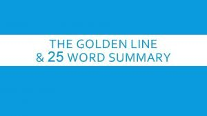 THE GOLDEN LINE 25 WORD SUMMARY WHAT LINE