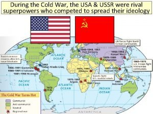 During the Cold War the USA USSR were