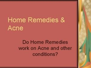 Home Remedies Acne Do Home Remedies work on