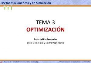Mtodos Numricos y de Simulacin TEMA 3 OPTIMIZACIN