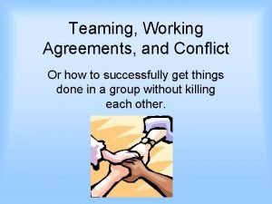 Teaming Working Agreements and Conflict Or how to