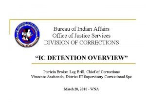 Bureau of Indian Affairs Office of Justice Services