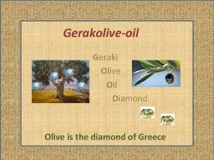 Gerakoliveoil Geraki Olive Oil Diamond Olive is the