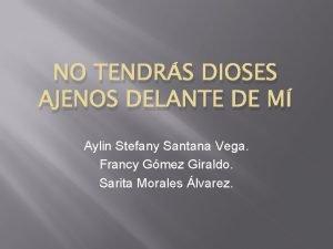 NO TENDRS DIOSES AJENOS DELANTE DE M Aylin
