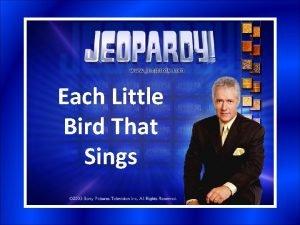Each Little Bird That Sings Each Little Bird