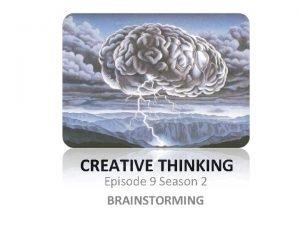 CREATIVE THINKING Episode 9 Season 2 BRAINSTORMING Brainstorming