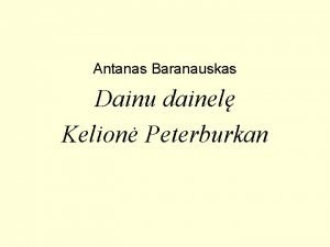 Antanas Baranauskas Dainu dainel Kelion Peterburkan Antanas Baranauskas