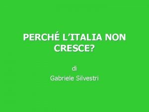 PERCH LITALIA NON CRESCE di Gabriele Silvestri Perch