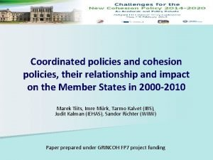 Coordinated policies and cohesion policies their relationship and