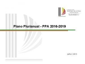Plano Plurianual PPA 2016 2019 Julho 2015 Amparo