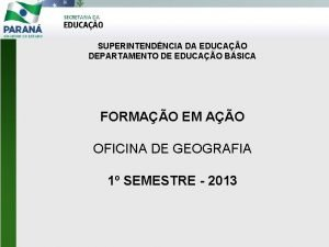 SUPERINTENDNCIA DA EDUCAO DEPARTAMENTO DE EDUCAO BSICA FORMAO