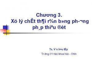 Chng 3 X l cht thi rn b