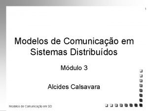1 Modelos de Comunicao em Sistemas Distribudos Mdulo