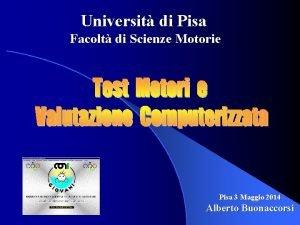 Universit di Pisa Facolt di Scienze Motorie Pisa